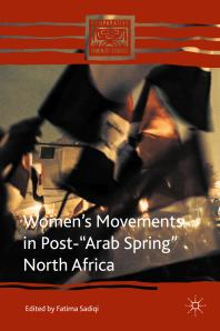 """Women's Movements in Post- """"Arab Spring"""" North Africa"""
