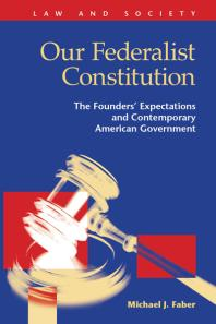 Cover of Our Federalist Constitution : The Founders' Expectations and Contemporary American Government
