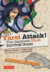 Yurei Attack! : The Japanese Ghost Survival Guide