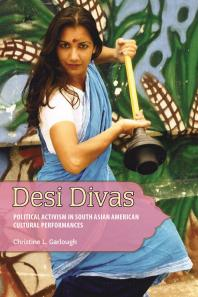 Desi Divas: Activism in South Asian American Cultural Performances Book Cover