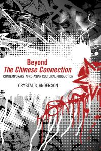 Beyond the Chinese Connection : Contemporary Afro-Asian Cultural Production Book Cover
