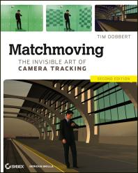 Cover: Matchmoving : The Invisible Art of Camera Tracking