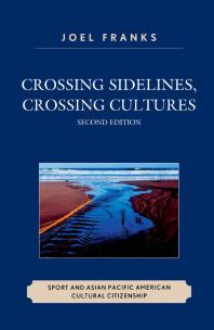 Crossing Sidelines, Crossing Cultures : Sport and Asian Pacific American Cultural Citizenship Book Cover