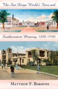 Cover art for San Diego World's Fairs and Southwestern Memory, 1880-1940