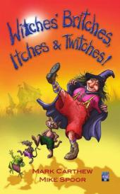 Witches, Britches, Itches & Twitches