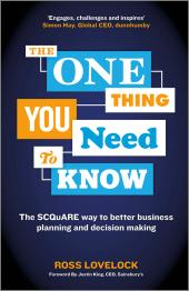 The One Thing You Need to Know : The SCQuARE Way to Better Business Planning and Decision Making
