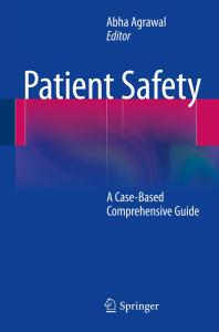 Patient Safety : A Case-Based Comprehensive Guide Cover Image