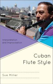 Cuban Flute Style : Interpretation and Improvisation