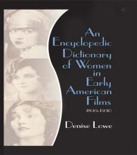 cover of An Encyclopedic Dictionary of Women in Early American Films