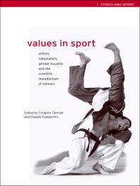 Book jacket for Values in Sport: Elitism, Nationalism, Gender Equality and the Scientific Manufacturing of Winners