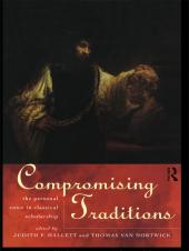 Compromising Traditions : The Personal Voice in Classical Scholarship