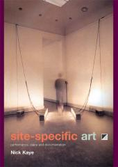 Site-Specific Art : Performance, Place and Documentation