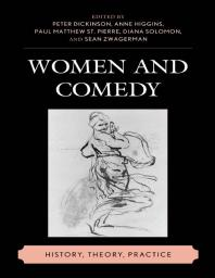 Womenand Comedy:History, Theory, Practice