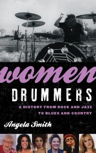 WomenDrummers : AHistoryfrom Rock and Jazz to Blues and Country