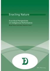 Enacting Nature : Ecocritical Perspectives on Indigenous Performance