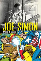 Joe Simon - My Life in Comics