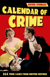 Calendar of Crime : 365 True Cases from British History