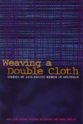 Weaving A Double Cloth : Stories Of Asia-pacific Women In Australia