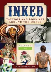 Inked : Tattoos and Body Art Around the World