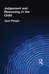Judgement and Reasoning in the Child