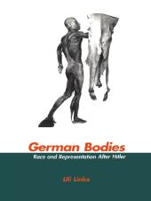 German Bodies : Race and Representation After Hitler