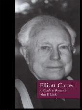 Elliott Carter : A Guide to Research
