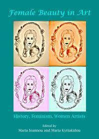 Female Beauty in Art:History, Feminism,WomenArtists