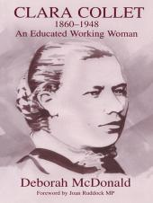 Clara Collet, 1860-1948 : An Educated Working Woman