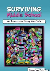 Surviving Middle School : An Interactive Story for Girls