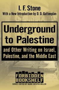 Underground-to-Palestine-:-And-Other-Writing-on-Israel,-Palestine,-and-the-Middle-East