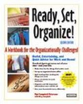 Ready, Set, Organize : A Workbook for the Organizationally Challenged