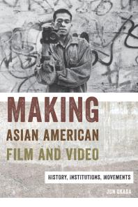 MakingAsian AmericanFilm and Video : History, Institutions, Movements book image