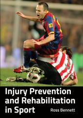 Injury Prevention and Rehabilitation in Sport