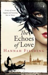 The Echoes of Love : A passionate story of secrets, loss, hope and haunting love in romantic Italy during the Millennium