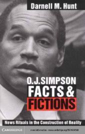 O. J. Simpson Facts and Fictions : News Rituals in the Construction of Reality