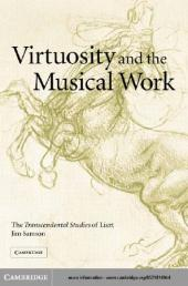 Virtuosity and the Musical Work : The Transcendental Studies of Liszt