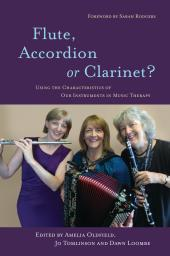 Flute, Accordion or Clarinet? : Using the Characteristics of Our Instruments in Music Therapy