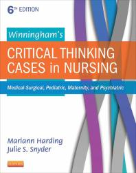 Winningham's Critical Thinking Cases in Nursing : Medical-Surgical, Pediatric, Maternity, and Psychiatric Cover Image