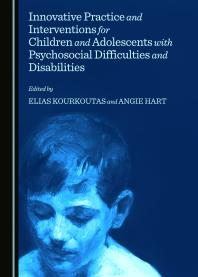 Innovative Practice and Interventions for Children and Adolescents with Psychosocial Difficulties and Disabilities