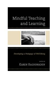 Mindful teaching and learning : developing a pedagogy of well-being