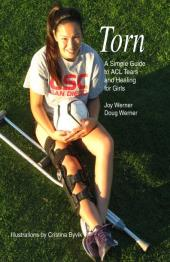 Torn : A Simple Guide to ACL Tears and Healing for Girls