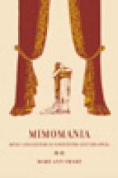 Mimomania : Music and Gesture in Nineteenth-Century Opera