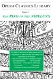 Wagner's THE RING OF THE NIBELUNG : Opera Classics Library Series