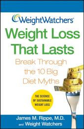 Weight Watchers Weight Loss That Lasts : Break Through the 10 Big Diet Myths