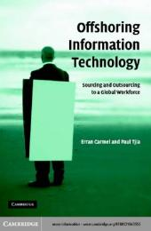 Offshoring Information Technology : Sourcing and Outsourcing to a Global Workforce