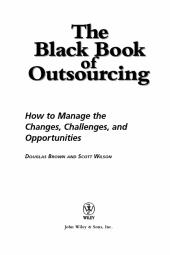 The Black Book of Outsourcing : How to Manage the Changes, Challenges, and Opportunities