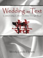 Wedding as Text : Communicating Cultural Identities Through Ritual