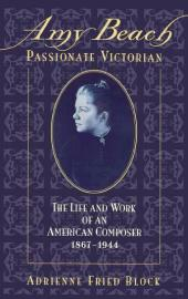 Amy Beach, Passionate Victorian : The Life and Work of an American Composer, 1867-1944