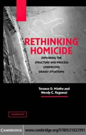Rethinking Homicide : Exploring the Structure and Process Underlying Deadly Situations