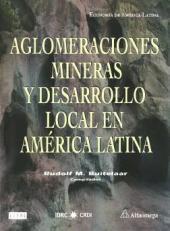 Aglomeraciones mineras y desarrollo local en America Latina